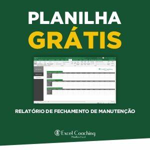 Planilha Relatório Fechamento de Manutenção Grátis em Excel